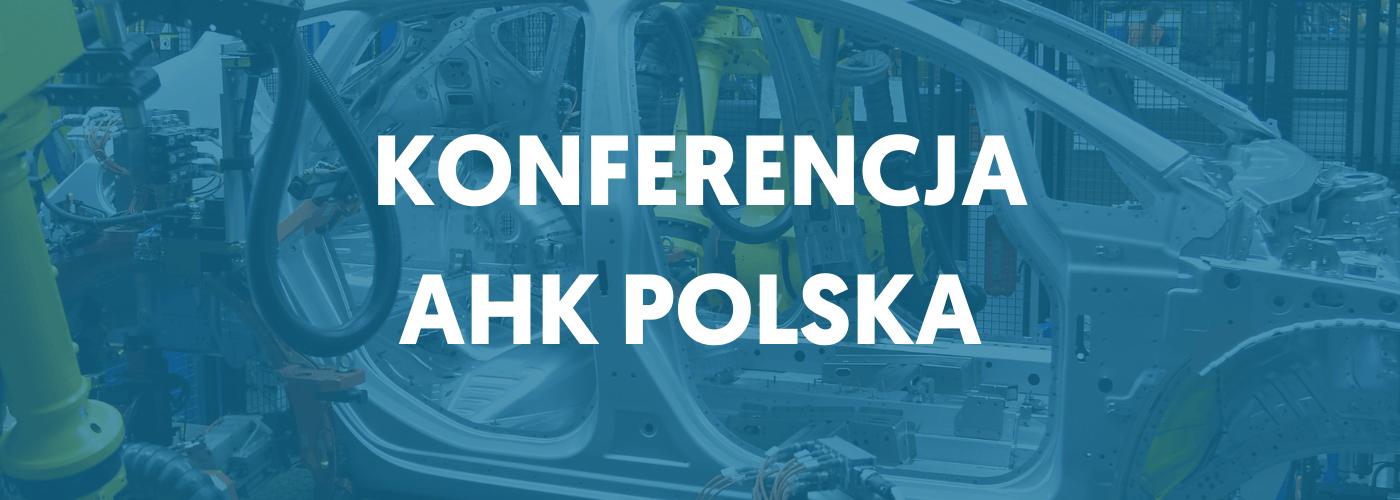 """Konferencja Polsko-Niemieckiej Izby Przemysłowo-Handlowej """"Automotive – branżo, co dalej?"""""""